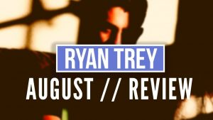 'August' By Ryan Trey Review